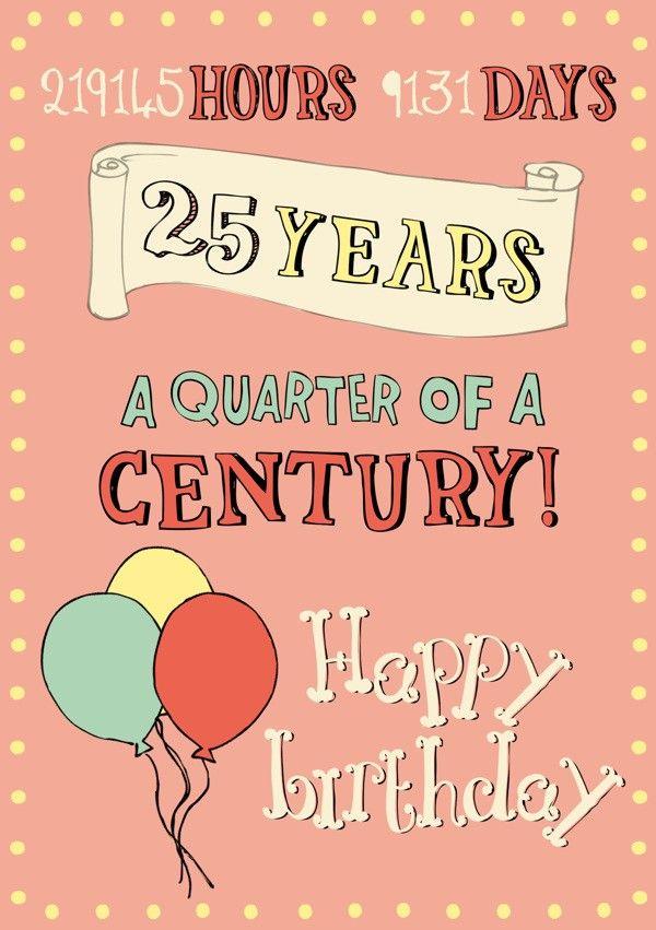 Birthday Quotes Happy 25th Birthday Cards 12 Askbirthday