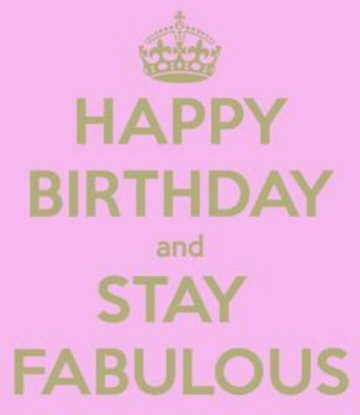 Birthday Quotes Happy Birthday And Stay Fabulous