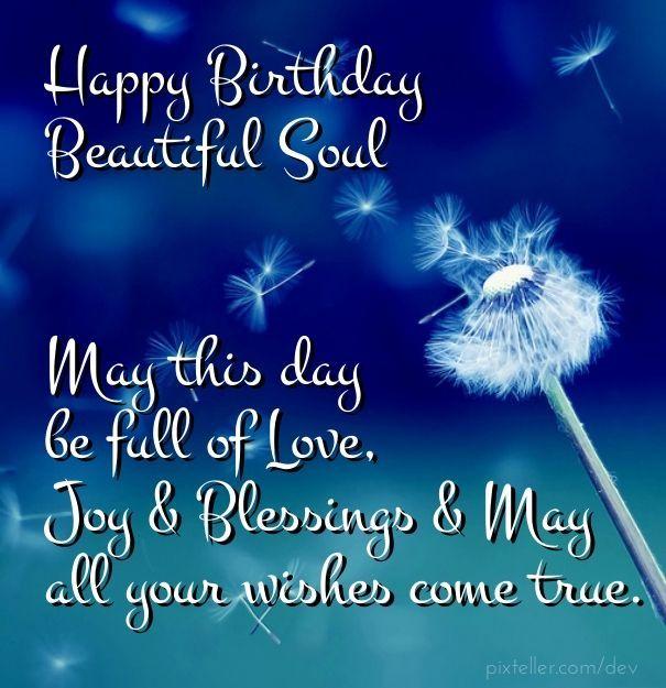 Astounding Birthday Quotes Happy Birthday Beautiful Soul Askbirthday Com Personalised Birthday Cards Paralily Jamesorg