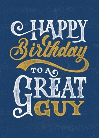Birthday Quotes : Happy birthday to a great guy ...