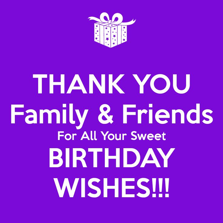 Birthday Quotes THANK YOU Family Friends For All Your Sweet
