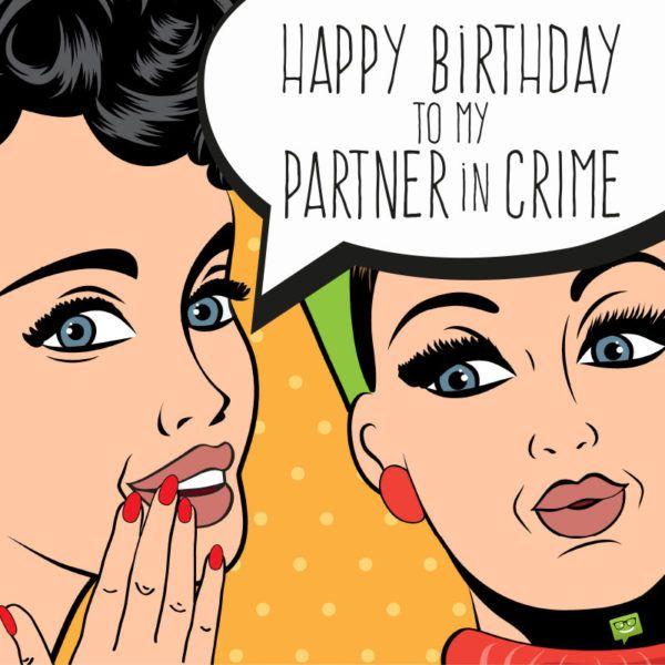 Happy Birthday Wiches Happy Birthday To My Partner In Crime