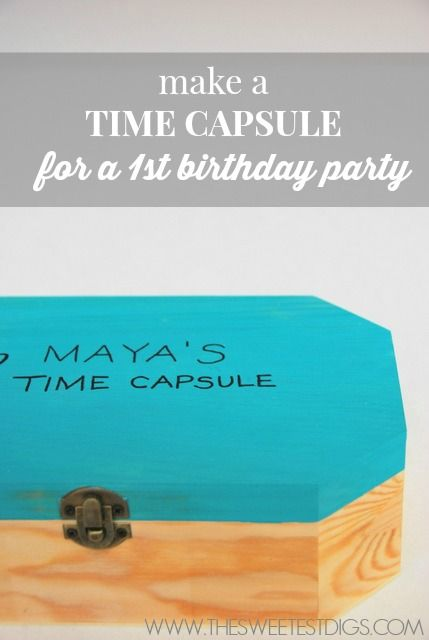 Birthday Party Make This DIY Time Capsule For A Kids First Great Way To Colle