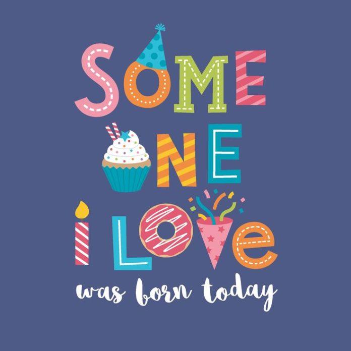 Enjoyable Birthday Quotes Someone I Love Has A Birthday Today Personalised Birthday Cards Paralily Jamesorg
