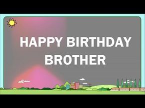 Happy Birthday Brother To My Wishes For YouTube
