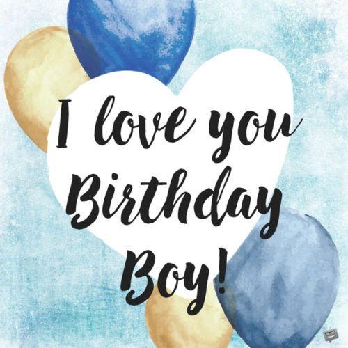 Terrific Birthday Quotes I Love You Birthday Boy Askbirthday Com You Personalised Birthday Cards Paralily Jamesorg
